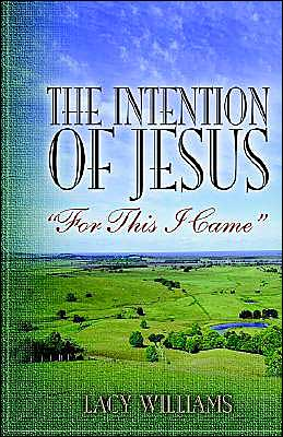 Intention of Jesus: For This I Came