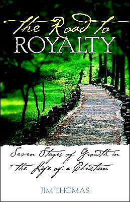 Road to Royalty: Seven Stages of Growth in the Life of a Christian