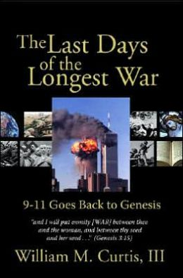 The Last Days of the Longest War: 9-11 Goes Back to Genesis