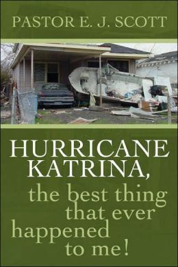 Hurricane Katrina: The Best Thing That Ever Happened to Me