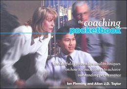 The Coaching Pocketbook: A Pocketful of tips and techniques on how to coach others to achieve outstanding performance