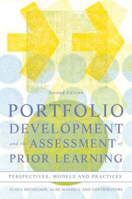 Portfolio Development and the Assessment of Prior Learning: Perspectives, Models and Practices