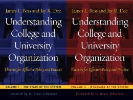 Understanding College and University Organization: Theories for Effective Policy and Practice / Two Volume Set