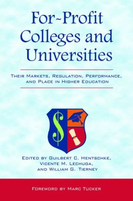 For-Profit Colleges and Universities: Their Markets, Regulation, Performance, and Place in Higher Education