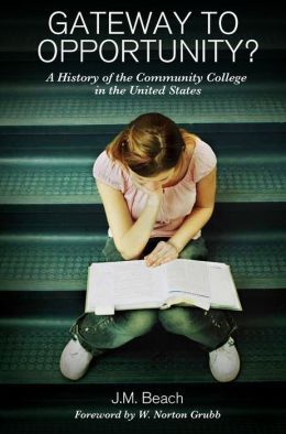 Gateway to Opportunity: A History of the Community College in the United States