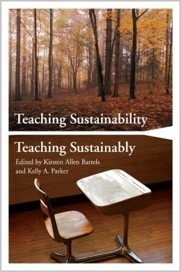 Teaching Sustainability/Teaching Sustainably