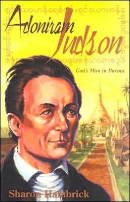 Adoniram Judson: God's Man in Burma