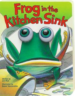 Frog in the Kitchen Sink: Board Book Edition