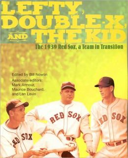 Lefty, Double-X, and The Kid: The 1939 Red Sox, a Team in Transition