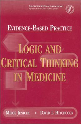 Evidence-Based Practice: Logic and Critical Thinking in Medicine