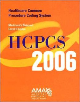 HCPCS 2006: Healthcare Common Procedure Coding System: Medicare's National Level II Codes