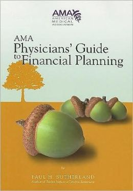 AMA Physicians' Guide to Financial Planning
