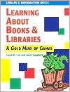 Learning about Books and Libraries: A Gold Mine of Games