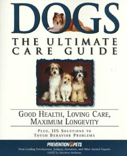 Dogs: Good Health, Loving Care, Maximum Longevity