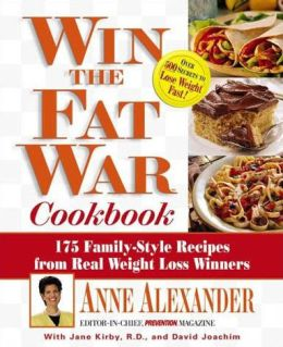 Win the Fat War: 175 Family Style Recipes from Real Weight-Loss Winners