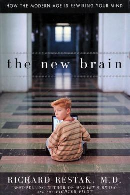The New Brain: How the Modern Age is Rewiring Your Mind