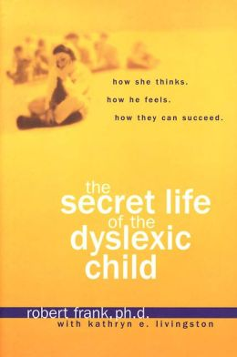 Secret Life of the Dyslexic Child