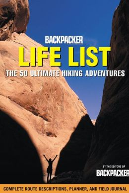 Backpacker Magazine's Life List: The 50 Ultimate Hiking Adventures