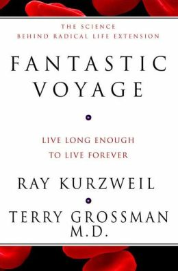 Fantastic Voyage: Live Long Enough to Live Forever