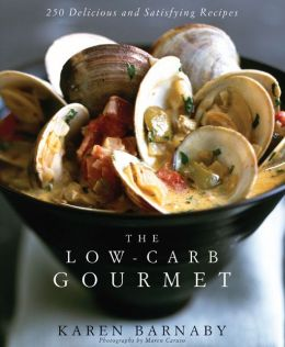 Low-Carb Gourmet: 250 Delicious and Satisfying Recipes