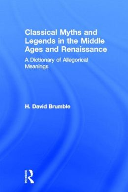 Classical Myths and Legends in the Middle Ages and Renaissance