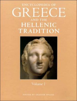 Encyclopedia of Greece and the Hellenic Tradition