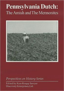 Pennsylvania Dutch: The Amish and the Mennonites