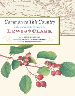Common to This Country: Botanical Discoveries of Lewis and Clark