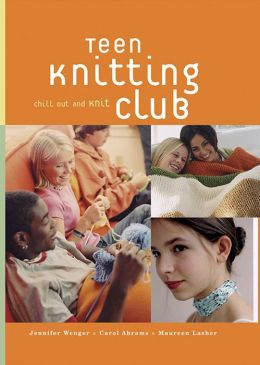 Teen Knitting Club: Chill Out and Knit