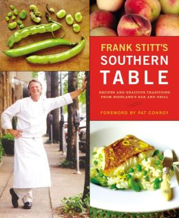Frank Stitt's Southern Table: Recipes from the Highlands Bar and Grill
