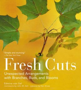 Fresh Cuts: Unexpected Arrangements with Branches, Buds and Blooms
