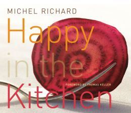 Happy in the Kitchen: The Craft of Cooking, the Art of Eating