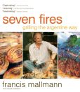 Book Cover Image. Title: Seven Fires:  Grilling the Argentine Way, Author: Francis Mallmann