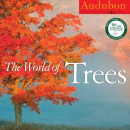 2014 Audubon The World of Trees Wall Calendar