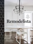 Book Cover Image. Title: Remodelista, Author: Julie Carlson