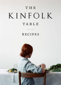 The Kinfolk Table: Recipes