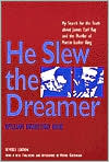He Slew the Dreamer: My Search, with James Earl Ray, for the Truth about the Murder of Martin Luther King, Jr.