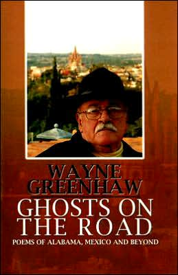 Ghosts on the Road: Poems of Alabama, Mexico and Beyond