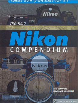 The New Nikon Compendium: Cameras, Lenses & Accessories since 1917