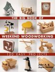 Book Cover Image. Title: The Big Book of Weekend Woodworking:  150 Easy Projects, Author: John Nelson