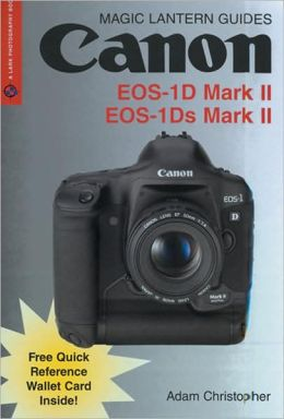 Magic Lantern Guides: Canon EOS-1D Mark II & EOS-1Ds Mark II