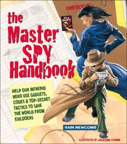 The Master Spy Handbook: Help Our Intrepid Hero Use Gadgets, Codes & Top-Secret Tactics to Save the World from Evildoers
