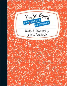 The I'm-So-Bored Doodle Notebook