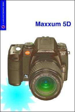 Magic Lantern Guides: Konica Minolta Maxxum 5D/Dynax 5D
