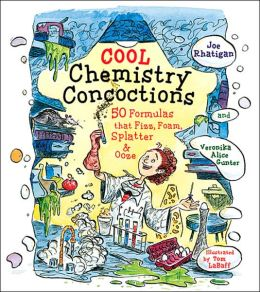 Cool Chemistry Concoctions: 50 Formulas that Fizz, Foam, Splatter & Ooze