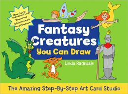 The Amazing Step-by-Step Art Card Studio: Fantasy Creatures You Can Draw
