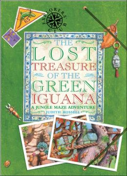 The Lost Treasure of the Green Iguana: A Jungle Maze Adventure (Explorers' Club) Judith Rossell