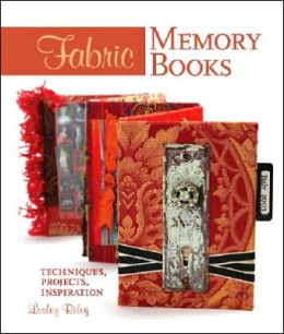 Fabric Memory Books: Techniques, Projects, Inspiration