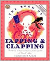 The Book of Tapping and Clapping: Wonderful Songs and Rhymes Passed down from Generation to Generation for Infants and Toddlers
