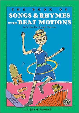 The Book of Songs and Rhymes with Beat Motions (First Steps in Music Series): Keeping the Beat